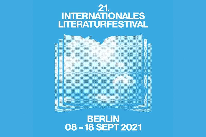 21. internationales literaturfestival berlin vom 8.-18. September 2021